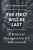 The First Will Be Last: A Biblical Perspective On