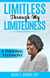 img - for Limitless Through My Limitedness (Peace In The Storm Publishing Presents) book / textbook / text book