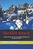 : The Last Attack: Sixth SS Panzer Army and the defense of Austria in 1945 (World War Two: Beyond the Myths)