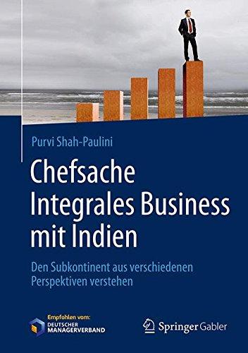 chefsache-integrales-business-mit-indien-den-subkontinent-aus-verschiedenen-perspektiven-verstehen
