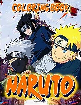Naruto Coloring Book Naruto Anime And Manga With Over 50 Coloring Pages For Teens And Adults Miyazaki Akira 9798623552266 Amazon Com Books