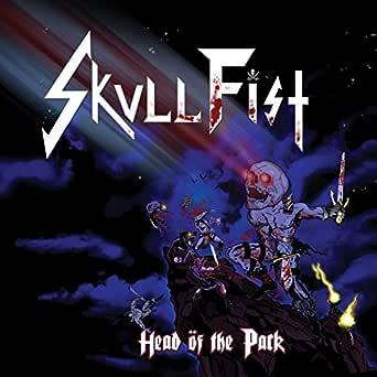 Head of the Pack de Skull Fist en Amazon Music - Amazon.es