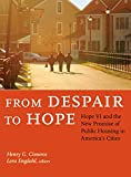 img - for From Despair to Hope: Hope VI and the New Promise of Public Housing in America's Cities book / textbook / text book