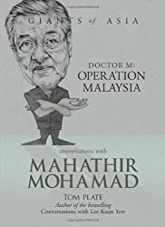 Conversations with Mahathir Mohamad : Dr M: Operation Malaysia (Giants of Asia series)