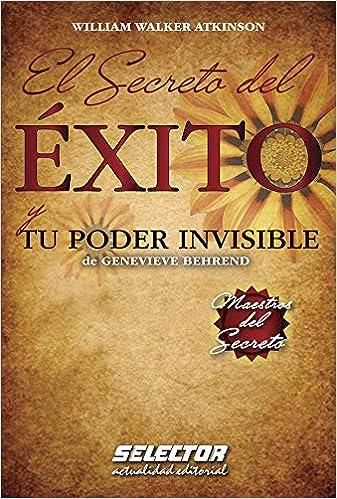 El Secreto del ÉXITO y tu poder invisible: de Genevieve ...