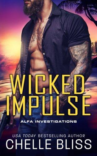 Download Wicked Impulse (ALFA Investigations) (Volume 3) pdf epub
