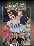 img - for El Carnaval Habanero: Su Musica y Sus Comparsas (Spanish Edition) book / textbook / text book