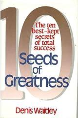 Seeds of Greatness: 10 Best Kept Secrets of Total Success Hardcover