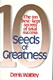 The Seeds of Greatness, Denis Waitley, 0800713613