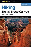 Hiking Zion and Bryce Canyon National Parks, 2nd (Regional Hiking Series)