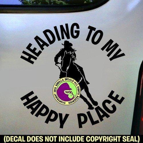 HEADING TO MY HAPPY PLACE Barrel Racing Vinyl Decal Sticker C