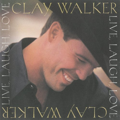 Live, Laugh, Love (Clay Walker)