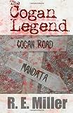 The Cogan Legend, R. E. Miller, 1620061252