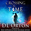 Crossing in Time: Between Two Evils #1 Audiobook by D. L. Orton Narrated by Noah Michael Levine, Erin deWard