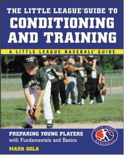 The Little League® Guide to Conditioning and Training