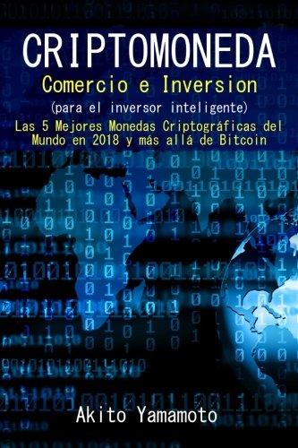 D0wnl0ad Criptomoneda - Comercio e Inversion - (para el inversor inteligente): Las 5 Mejores Monedas Criptogr<br />D.O.C