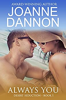 Always You (Desert Seduction Book 1) by [Dannon, Joanne]