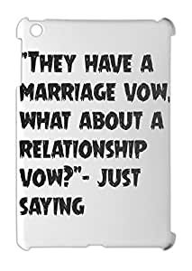 """""They have a marriage vow, what about a relationship iPad mini - iPad mini 2 plastic case"