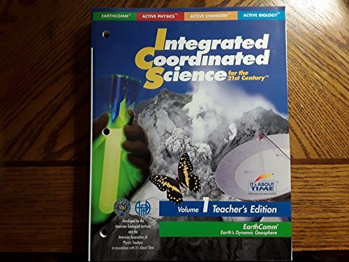 Earth's Dynamic Geosphere Volume 1 Teacher's Edition (Integrated Coordinated Science for the 21st Century, 1)