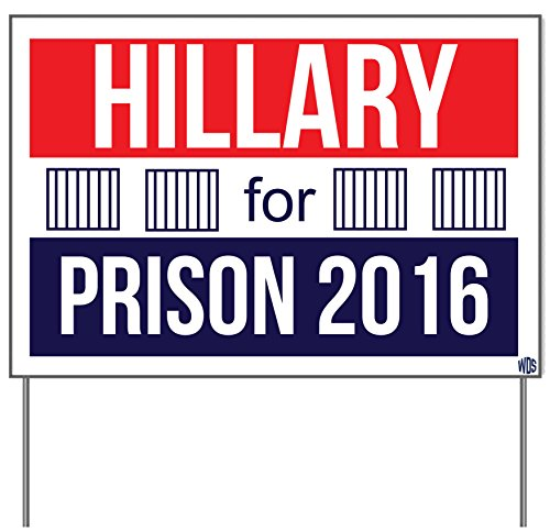 "Premium Hillary For Prison Yard Sign With Stakes 2016 - OVERSIZED 24""x18"" Double-Sided Waterproof Signs - Show Your Clinton Hate And Love For Trump - Add To Your Sticker, Bumper Stickers and T Shirts"