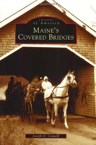 Maine's  Covered  Bridges  (ME)  (Images  of  America) ()