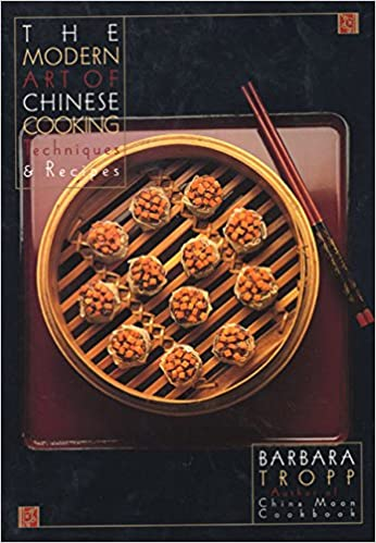 The modern art of chinese cooking techniques and recipes barbara the modern art of chinese cooking techniques and recipes barbara tropp 8601422442458 amazon books forumfinder Images