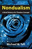 img - for Nondualism: A Brief History of a Timeless Concept by Michael W. Taft (2014-11-14) book / textbook / text book