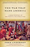 The War That Made America: A Short History of the