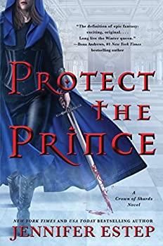 Protect the Prince (A Crown of Shards Novel Book 2) Kindle Edition by Jennifer Estep