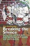 Breaking the Silence : South African Representations of HIV/AIDS, Grünkemeier, Ellen, 1847010709