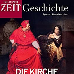 Die Kirche und ihre Ketzer (ZEIT Geschichte)