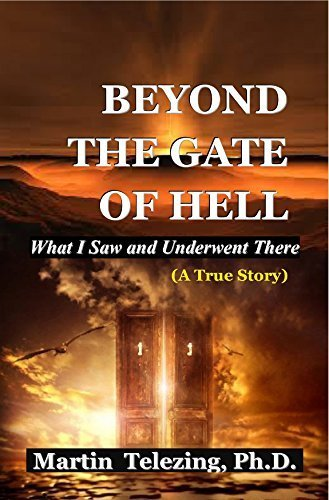 BEYOND THE GATE OF HELL, What I Saw and Underwent There