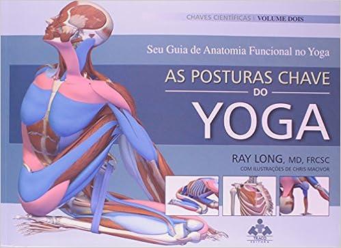 Posturas Chave Do Yoga, As (Em Portuguese do Brasil): Ray ...