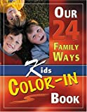 Our 24 Family Ways Kids Color-In Book, Clay Clarkson, 1888692103