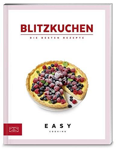 Blitzkuchen: Die besten Rezepte (Easy Cooking Kochbücher)