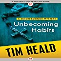 Unbecoming Habits Audiobook by Tim Heald Narrated by John Lee