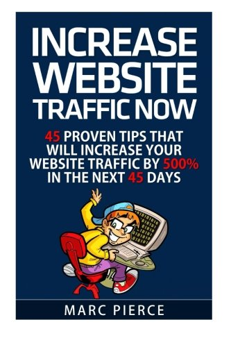 Increase-Website-Traffic-Now-45-Proven-Tips-That-Will-Increase-Your-Website-Tr