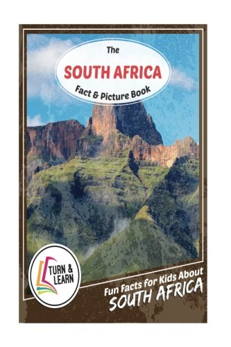 The South Africa Fact and Picture Book: Fun Facts for Kids About South Africa (Turn and - Africa South Pictures