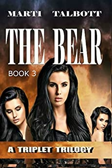THE BEAR (A Triplet Trilogy Book 3) by [Talbott, Marti]