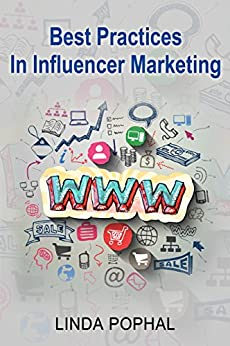 Best Practices In Influencer Marketing: Insights from Digital Marketing Experts by [Pophal, Linda]