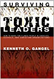 Surviving Toxic Leaders, Kenneth O. Gangel, 1556350902