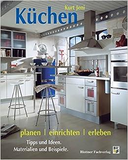 Küchen planen, einrichten, erleben: Tipps und Ideen. Materialien ... | {Küche planen tipps 33}