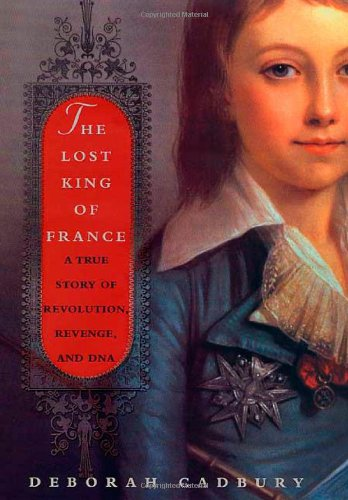 Download The Lost King of France: A True Story of Revolution, Revenge, and DNA pdf