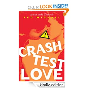 "<strong>Kids Corner At Kindle Nation Daily - Student Reviewer Merritt D. Looks At <em>CRASH TEST LOVE</em> by Ted Michael: ""I loved the novel till about the last two chapters which is where it pretty much completely fell apart!""</strong>"