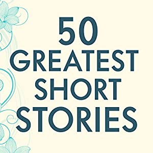 50 Greatest Short Stories Audiobook