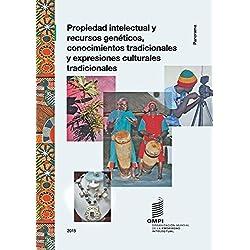 Propiedad Intelectual y Recursos Geneticos, Conocimientos Tradicionales y Expresiones Culturales Tradicionales