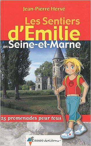 En ligne Les Sentiers d'Emilie en Seine-et-Marne : 25 promenades pour tous pdf ebook
