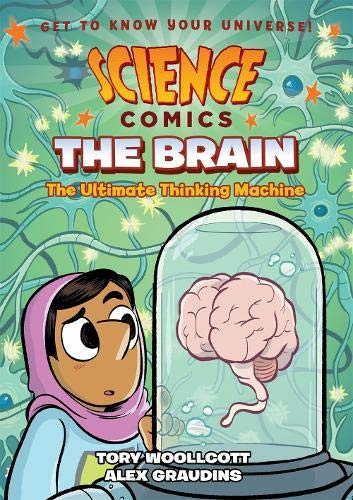 Science Comics: The Brain: The Ultimate Thinking