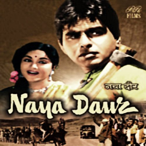 Naya Daur (Original Motion Pic...