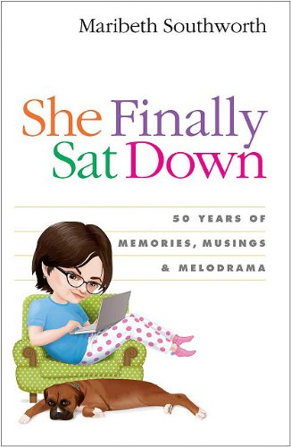 Download She Finally Sat Down: 50 Years of Memories, Musings and Melodrama pdf epub